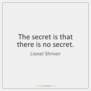 There is no secret